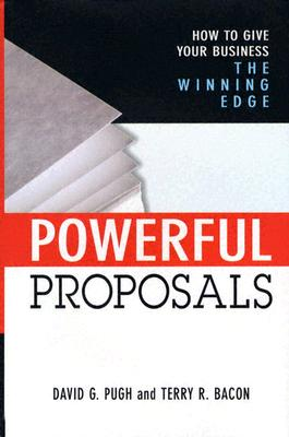 Powerful Proposals By Pugh, David G./ Bacon, Terry R.
